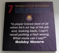 "A West Ham United crested canvas - 7 World Cup Winners ""A player knows best of all when he's on top of his job and, looking back, I can't recall putting a foot wrong. What more can I say."" Bobby Moore."