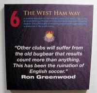 "A West Ham United crested canvas - 6 The West Ham Way ""Other big clubs will suffer from the old bugbear that results count more than anything. This has been the ruination of English soccer"" Ron Greenwood."